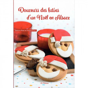 Livre de Recettes Douceurs des Lutins d'un Noël en Alsace